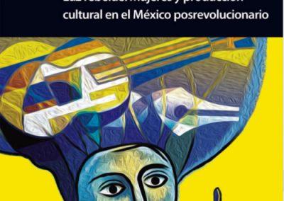 Luz rebelde. Mujeres y producción cultural en el México posrevolucionario
